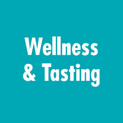wellness & tasting